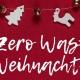 Zero Waste Weihnachten