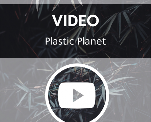 Video - A Plastic Planet