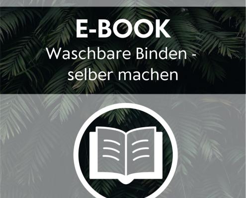 Ebook - Waschguide - waschbare Binden selber machen