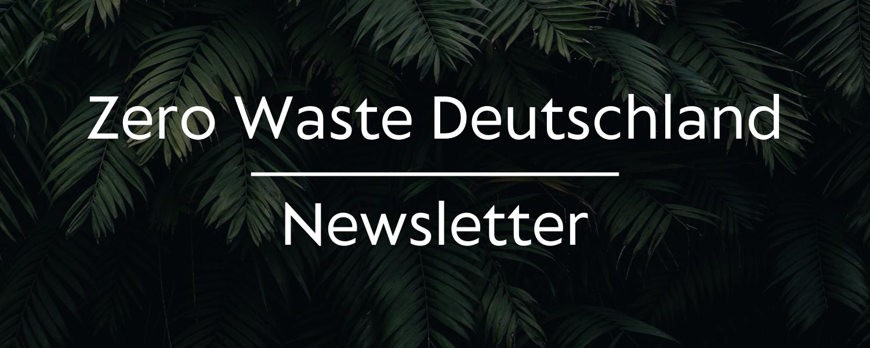 Zero Waste Deutschland Newsletter